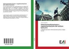 Обложка Internazionalizzazione e regolamentazione del settore bancario