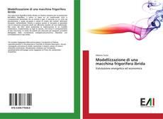 Bookcover of Modellizzazione di una macchina frigorifera ibrida