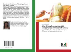 Bookcover of Selettività alimentare e ABA: L'importanza del Parent Training