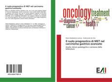 Copertina di Il ruolo prognostico di MET nel carcinoma gastrico avanzato