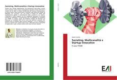 Copertina di Societing, Multicanalità e Startup Innovative