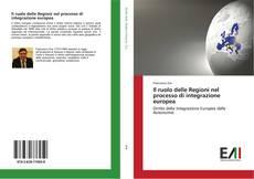 Il ruolo delle Regioni nel processo di integrazione europea的封面