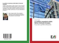 Bookcover of La politica monetaria della Banca Centrale Europea