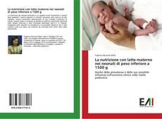 Bookcover of La nutrizione con latte materno nei neonati di peso inferiore a 1500 g