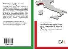 Copertina di Epidemiologia geografica dei tumori respiratori in una ASL ligure