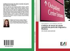 L'utilizzo di servizi di salute mentale da parte dei migranti a Modena的封面