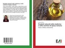 Copertina di Prodotti naturali nella medicina e nella cosmesi di epoca romana