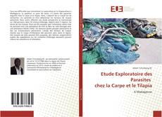 Bookcover of Etude Exploratoire des Parasites chez la Carpe et le Tilapia