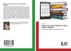 Capa do livro de Dalla carta allo schermo: il Libro nell'era digitale