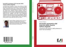 Bookcover of Un'analisi economica del mercato della musica nell'era digitale