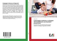 Bookcover of Linguaggio materno e sviluppo del vocabolario nei bambini pretermine