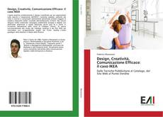 Bookcover of Design, Creatività, Comunicazione Efficace: il caso IKEA