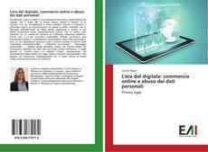 Bookcover of L'era del digitale: commercio online e abuso dei dati personali
