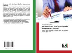 Copertina di I numeri delle Banche di Credito Cooperativo italiane