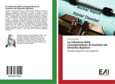 Bookcover of La riduzione della consapevolezza di malattia nel Disturbo Bipolare