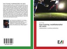 Copertina di Core Training: multifattorialita' nel calcio