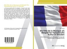 Buchcover von Die Fête de la Musique als Beispiel für französische Kultur in Dresden