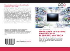Bookcover of Modelando un sistema decodificador H.264/AVC con FPGA