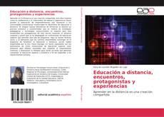 Couverture de Educación a distancia, encuentros, protagonistas y experiencias