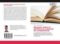 Copertina di Apuntes sobre la resistencia especial de competencia
