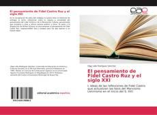 Bookcover of El pensamiento de Fidel Castro Ruz y el siglo XXI