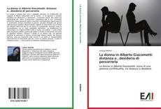 Обложка La donna in Alberto Giacometti: distanza e...desiderio di percorrerla
