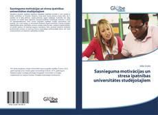 Bookcover of Sasnieguma motivācijas un stresa īpatnības universitātes studējošajiem