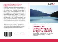Bookcover of Dinámica del comportamiento de plaguicidas clorados en agua de embalse