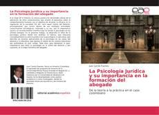 Bookcover of La Psicología Jurídica y su importancia en la formación del abogado