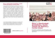 Portada del libro de Ética y afectividad: Aristóteles, Santo Tomás de Aquino y Carlos Llano