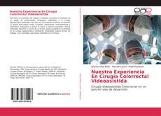 Portada del libro de Nuestra Experiencia En Cirugía Colorrectal Videoasistida
