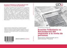 Borítókép a  Evasión Tributaria vs Recaudación del impuesto a la renta de personas - hoz
