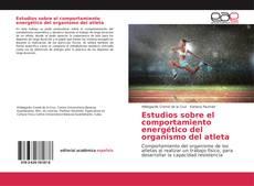Bookcover of Estudios sobre el comportamiento energético del organismo del atleta