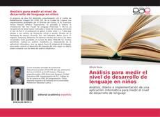 Bookcover of Análisis para medir el nivel de desarrollo de lenguaje en niños