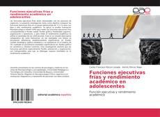 Buchcover von Funciones ejecutivas frías y rendimiento académico en adolescentes