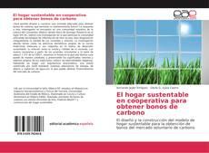 Portada del libro de El hogar sustentable en cooperativa para obtener bonos de carbono