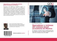 Borítókép a  Operadores y víctimas del sistema penal acusatorio en México - hoz