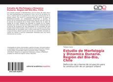 Copertina di Estudio de Morfología y Dinamica Dunaria. Región del Bio-Bio, Chile