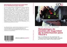 Bookcover of Metodología de Gestión de Seguridad de la Información para TELCO's