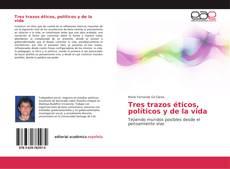 Tres trazos éticos, políticos y de la vida kitap kapağı