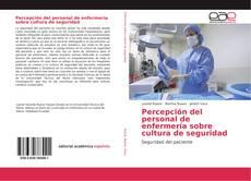 Percepción del personal de enfermería sobre cultura de seguridad kitap kapağı