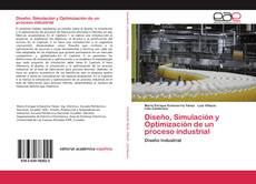 Diseño, Simulación y Optimización de un proceso industrial的封面