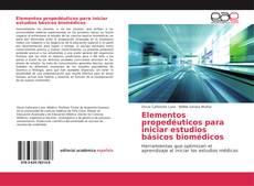 Portada del libro de Elementos propedéuticos para iniciar estudios básicos biomédicos