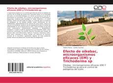 Borítókép a  Efecto de oikobac, microorganismos eficaces (EM) y Trichoderma sp - hoz