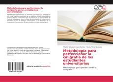 Bookcover of Metodología para perfeccionar la caligrafía de los estudiantes universitarios