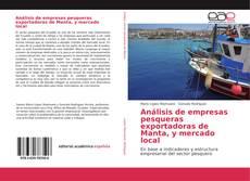 Bookcover of Análisis de empresas pesqueras exportadoras de Manta, y mercado local