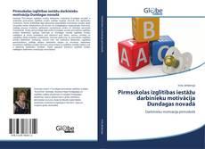 Bookcover of Pirmsskolas izglītības iestāžu darbinieku motivācija Dundagas novadā