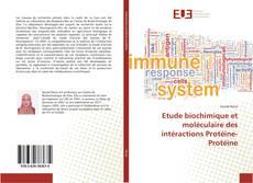 Bookcover of Etude biochimique et moléculaire des intéractions Protéine-Protéine