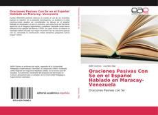 Bookcover of Oraciones Pasivas Con Se en el Español Hablado en Maracay- Venezuela