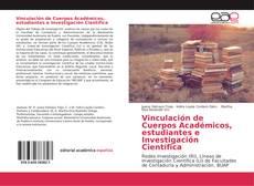 Vinculación de Cuerpos Académicos, estudiantes e Investigación Científica的封面